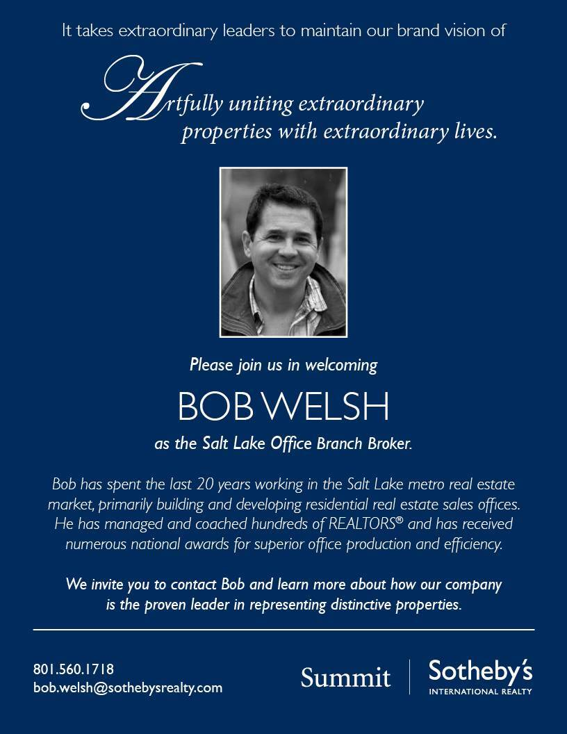 Please join us in welcoming Bob Welsh to Summit Sotheby's ...